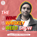 Photo for: The Wine Whiskey Weed Show